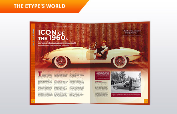 The Jaguar E-Type was the most glamorous car of its time. This section let's you delve into its iconic place in the history and culture of the Swinging Sixties.