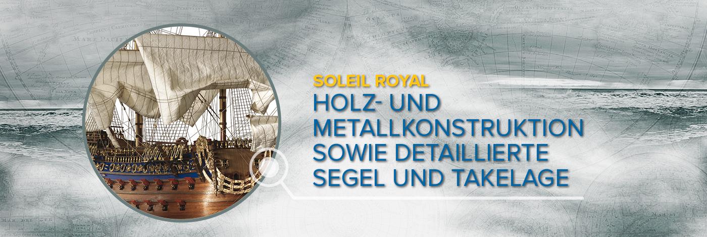 Bauen Sie die Soleil Royal