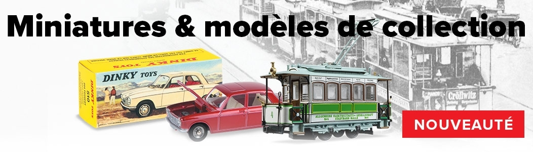 Miniatures et Modèles de collection